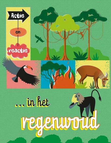 Actie en reactie... in het regenwoud