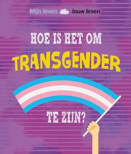 Hoe is het om transgender te zijn?