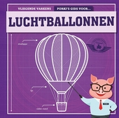 Porki's gids voor luchtballonnen