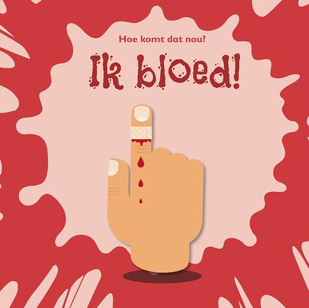 Ik bloed!