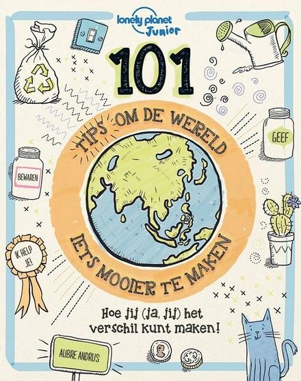 101 tips om de wereld iets mooier te maken
