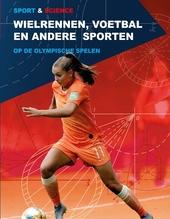 Wielrennen, voetbal en andere sporten op de Olympische Spelen