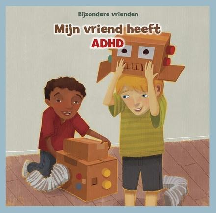 Mijn vriend heeft ADHD