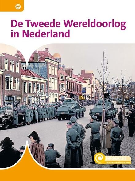 De Tweede Wereldoorlog in Nederland