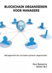 Blockchain organiseren voor managers : management als innovatie opnieuw uitgevonden