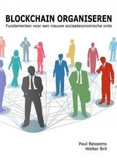 Blockchain organiseren : fundamenten voor een nieuwe sociaaleconomische orde