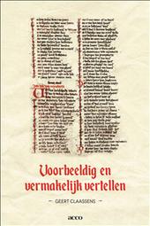 Voorbeeldig en vermakelijk vertellen : zeven Middelnederlandse verhalen