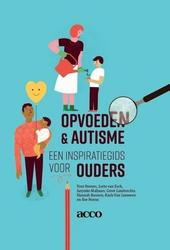 Opvoeden & autisme : een inspiratiegids voor ouders