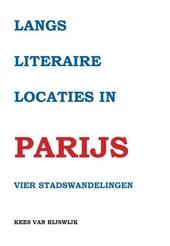 Langs literaire locaties in Parijs : vier stadswandelingen