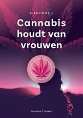 Cannabis houdt van vrouwen : een handboek voor het gebruik van cannabis