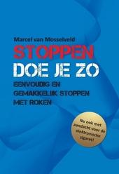 Stoppen doe je zo : eenvoudig en gemakkelijk stoppen met roken