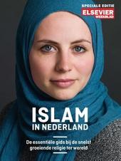 Islam in Nederland : de essentiële gids bij de snelst groeiende religie ter wereld