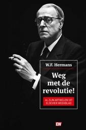 Weg met de revolutie! : al zijn artikelen uit Elsevier Weekblad
