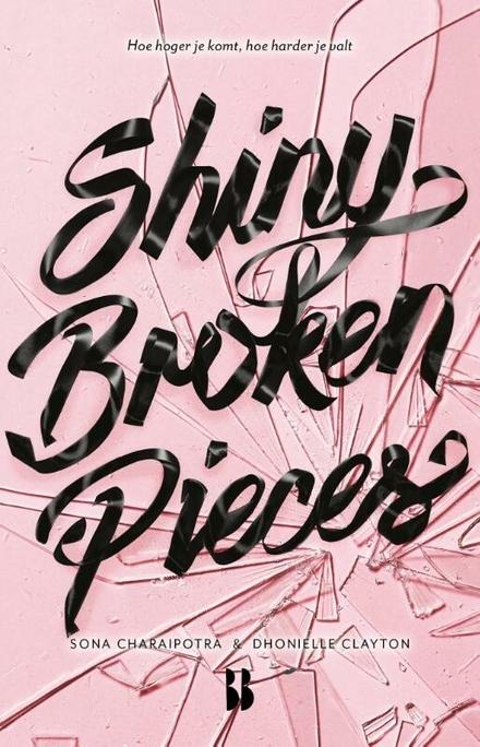 Shiny broken pieces : hoe hoger je komt, hoe harder je valt