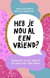 Heb je nou al eens een vriend? : 50 reacties op shit waar je als vrouw mee moet dealen