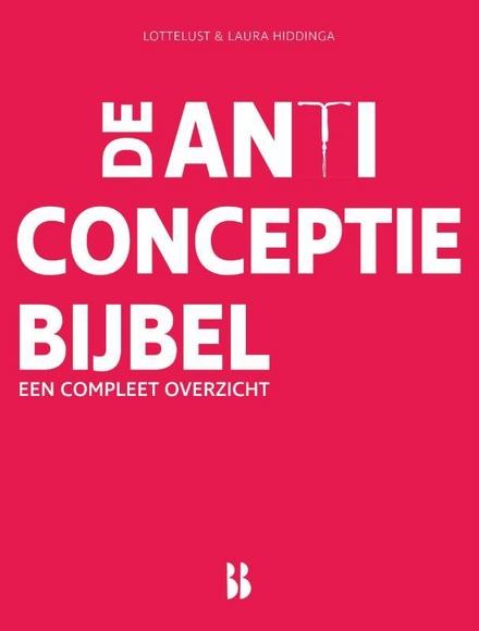 De anticonceptiebijbel : een compleet overzicht
