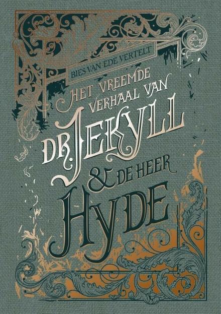 Bies van Ede vertelt Het vreemde verhaal van dr. Jekyll & de heer Hyde - Een historische klassieker in een mooi jasje
