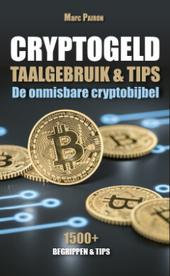 Cryptogeld : taalgebruik & tips : de onmisbare cryptobijbel