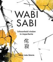 Wabi Sabi : schoonheid vinden in imperfectie