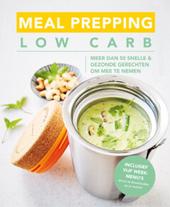 Meal prepping low carb : meer dan 50 snelle & gezonde gerechten om mee te nemen