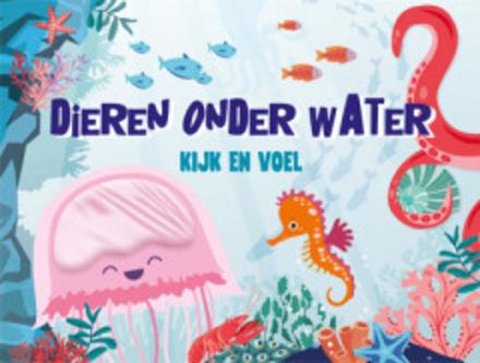 Dieren onder water : kijk en voel