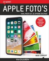 Zo werkt Apple Foto's : haal meer uit je iPhone en iPad!