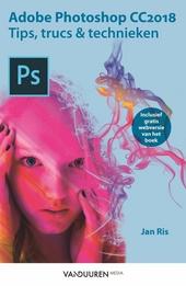 Adobe Photoshop CC2018 : tips, trucs & technieken