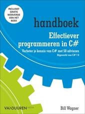 Effectiever programmeren in C# : verbeter je kennis van C# met 50 adviezen : bijgewerkt voor C# 7.0