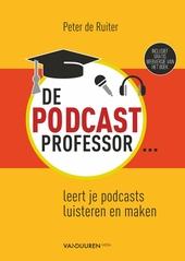 De Podcastprofessor : leert je podcasts luisteren en maken