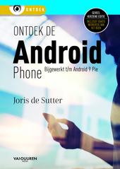 Ontdek de Android Phone : bijgewerkt tot en met Android 10