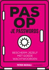 Pas op je passwords : bescherm jezelf met goede wachtwoorden