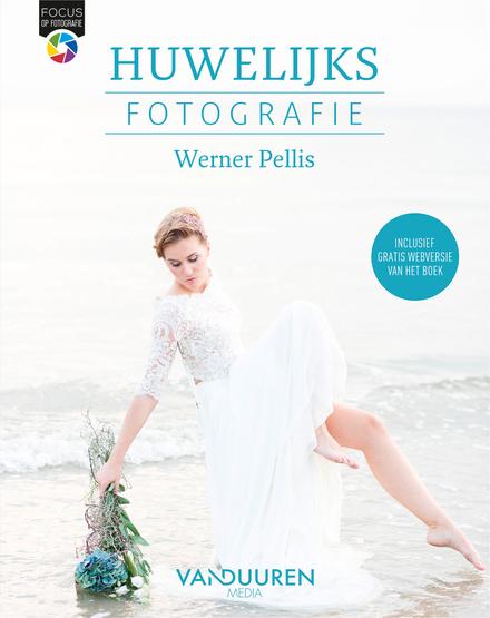 Huwelijksfotografie : de beste foto's van de mooiste dag