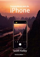 Fotograferen met de iPhone : professionele foto's maken met de camera die je altijd bij je hebt