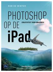 Photoshop op de iPad : creativiteit voor onderweg
