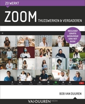 Zo werkt Zoom : thuiswerken & vergaderen