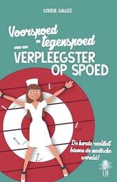 Voorspoed en tegenspoed van een verpleegster op spoed : de harde realiteit binnen de medische wereld!