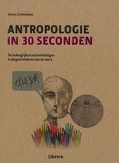 Antropologie in 30 seconden : de belangrijkste ontwikkelingen in de geschiedenis van de mens