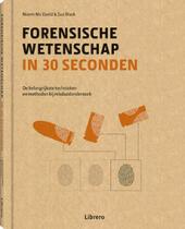 Forensische wetenschap in 30 seconden : de belangrijkste technieken en methoden bij misdaadonderzoek