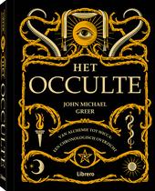 Het occulte : van alchemie tot wicca : een chronologisch overzicht