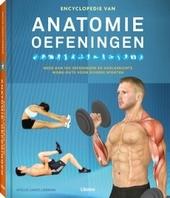 Encyclopedie van anatomie oefeningen : meer dan 100 oefeningen en doelgerichte work-outs voor diverse sporten