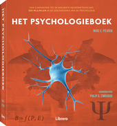 Het psychologieboek : van sjamanisme tot de nieuwste neurowetenschap, 250 mijlpalen in de geschiedenis van de psych...