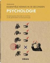 Psychologie : essentiële kennis in 30 seconden : de belangrijkste theorieën en inzichten uit de geschiedenis van de...