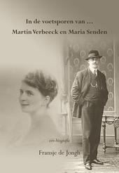 In de voetsporen van... Martin Verbeeck en Maria Senden