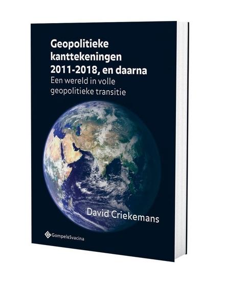 Geopolitieke kanttekeningen 2011-2018, en daarna : een wereld in volle geopolitieke transitie