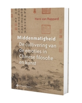 Middenmatigheid : cultivering van emoties in Chinese filosofie en kunst