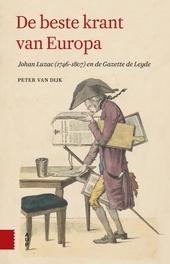 De beste krant van Europa : Johan Luzac (1746-1807) en de Gazette de Leyde