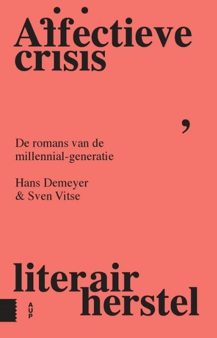 Affectieve crisis, literair herstel : de romans van de millennialgeneratie