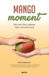 Mango moment : met een klein gebaar naar warmere zorg