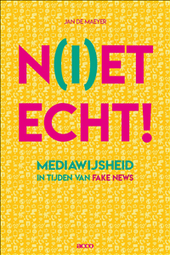 N(i)et echt! : mediawijsheid in tijden van fake news