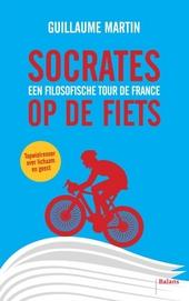 Socrates op de fiets : een filosofische Tour de France